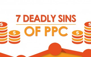 The 7 Deadly Sins of PPC