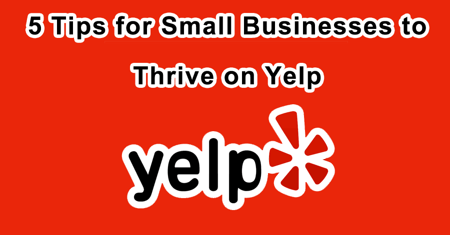 5 Yelp Marketing Tips for Small Business Owners