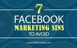 7 Facebook Social Media Marketing Sins to Avoid