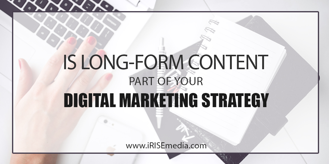 Is Long-Form Content Part of Your Digital Marketing Strategy?