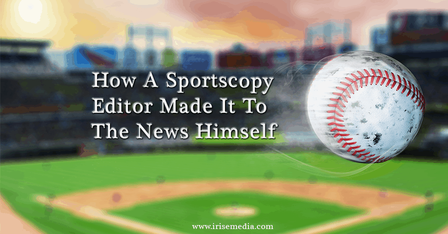 How a Sports Copy Editor Made It to the News Himself