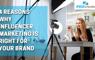 4 Reasons Why Influencer Marketing is Right for Your Brand - iRISEmedia internet marketing agency Toronto
